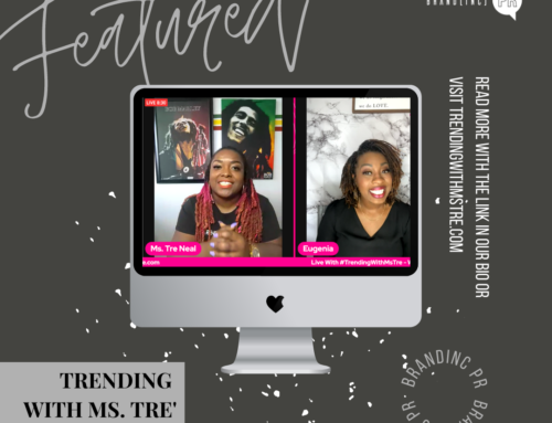Client PR Feature — Trending With Ms. Tre'